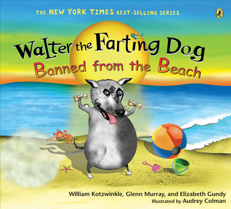 Walter the Farting Dog: Banned from the Beach by William Kotzwinkle, Glenn Murray and Elizabeth Gundy