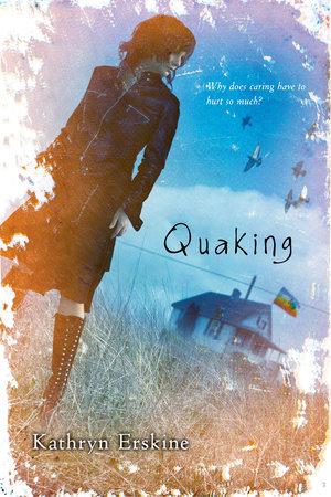Quaking by Kathryn Erskine