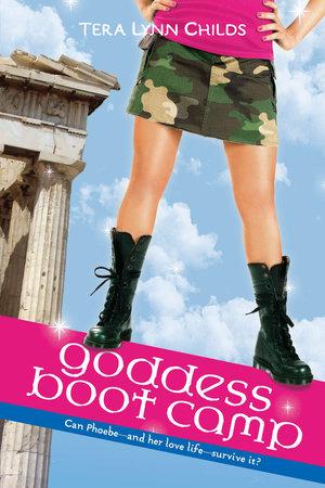 Goddess Boot Camp by Tera Lynn Childs