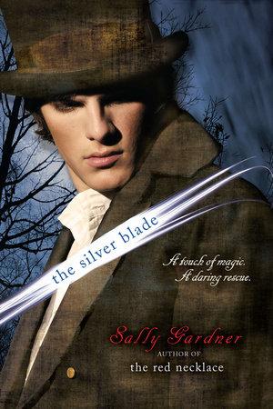 The Silver Blade by Sally Gardner