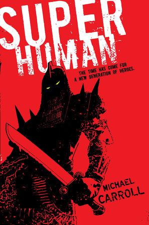 Super Human by Michael Carroll