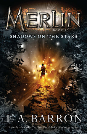 The Great Tree of Avalon: Shadows on the Stars by T. A. Barron