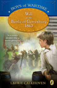 Boys of Wartime: Will at the Battle of Gettysburg
