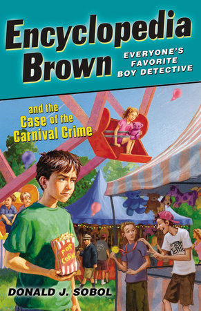 Encyclopedia Brown and the Case of the Carnival Crime by Donald J. Sobol