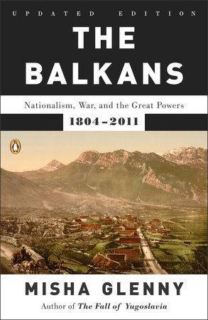 The Balkans by Misha Glenny