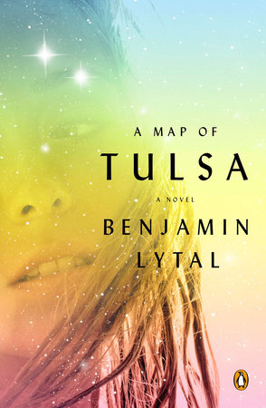 A Map of Tulsa by Benjamin Lytal