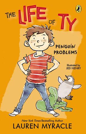 Penguin Problems By Lauren Myracle Penguinrandomhouse Books