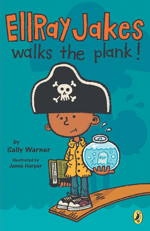 Ellray Jakes Walks the Plank by Sally Warner