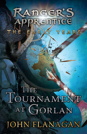 The Tournament at Gorlan by John Flanagan