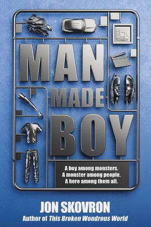 Man Made Boy by Jon Skovron