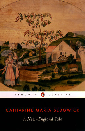 A New-England Tale by Catharine Maria Sedgwick