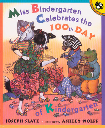 Miss Bindergarten Celebrates the 100th Day of Kindergarten by Joseph Slate