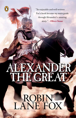Alexander the Great by Robin Fox