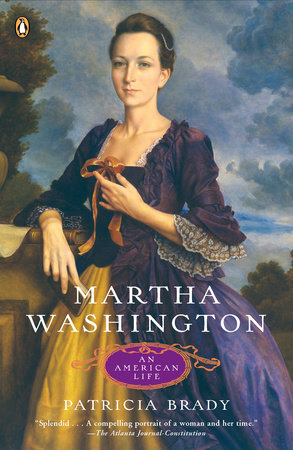 Martha Washington by Patricia Brady