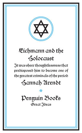 Eichmann and the Holocaust by Hannah Arendt