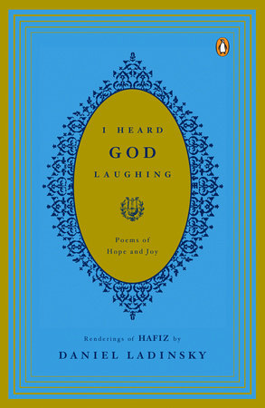 I Heard God Laughing by Hafiz