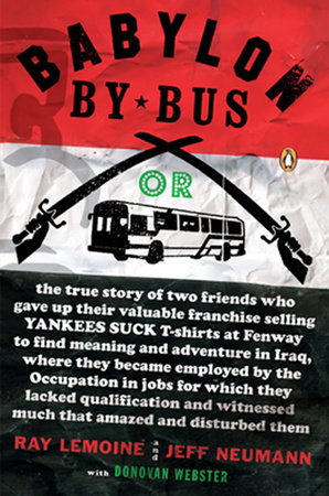 Babylon by Bus by Ray LeMoine, Jeff Neumann and Donovan Webster