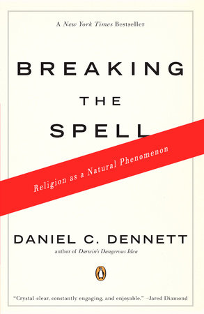 Breaking the Spell by Daniel C. Dennett