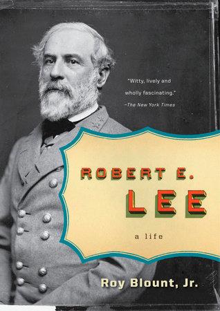 Robert E. Lee by Roy Blount, Jr.