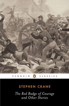 The Red Badge of Courage and Other Stories by Stephen Crane