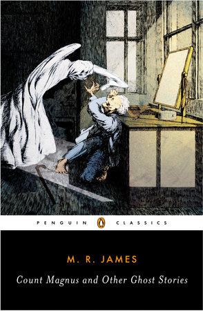 Count Magnus and Other Ghost Stories by M  R  James |  PenguinRandomHouse com: Books