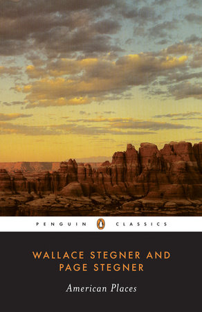 American Places by Wallace Stegner and Page Stegner