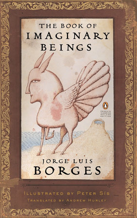 The Book of Imaginary Beings (Classics Deluxe Edition)