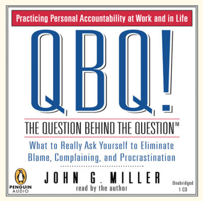 QBQ! The Question Behind the Question cover
