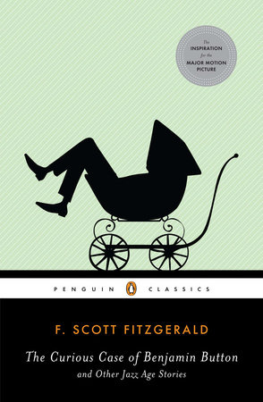 The Curious Case of Benjamin Button and Other Jazz Age Stories by F. Scott Fitzgerald