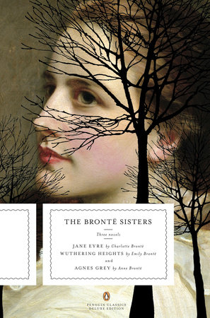 The Bronte Sisters by Charlotte Bronte, Emily Bronte and Anne Bronte