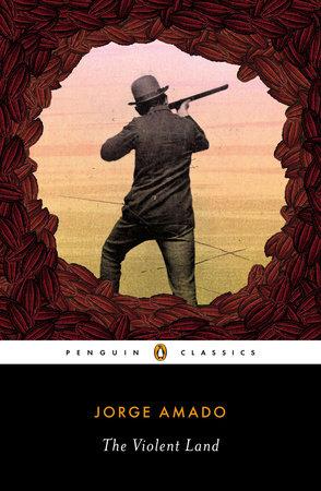 The Violent Land by Jorge Amado
