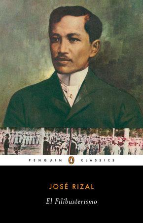 El Filibusterismo By Jose Rizal Penguinrandomhouse Com Books