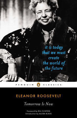 Tomorrow Is Now by Eleanor Roosevelt