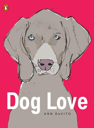 Dog Love by Ann DeVito