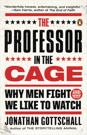 The Professor in the Cage by Jonathan Gottschall