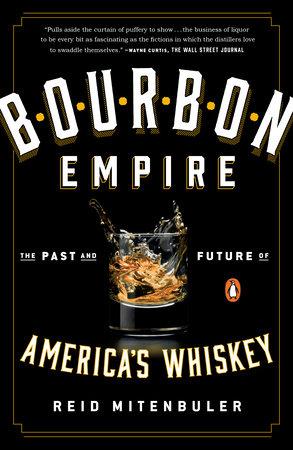 Bourbon Empire by Reid Mitenbuler