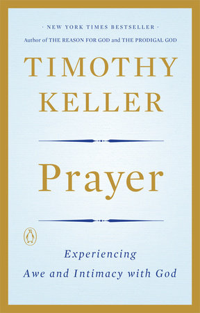 Prayer by timothy keller penguinrandomhouse prayer by timothy keller fandeluxe
