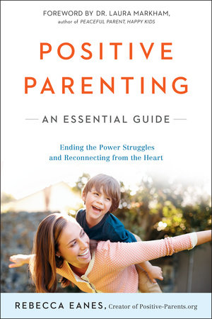 Positive Parenting by Rebecca Eanes