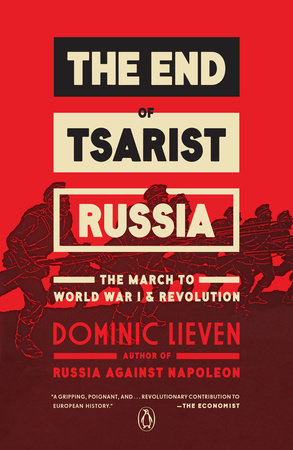 The End of Tsarist Russia by Dominic Lieven