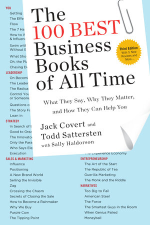 The 100 Best Business Books of All Time by Jack Covert, Todd Sattersten and Sally Haldorson