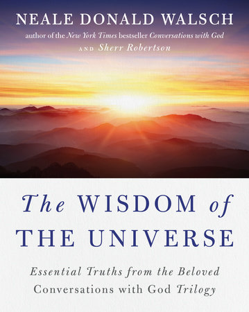 The Wisdom of the Universe by Neale Donald Walsch and Sherr Robertson