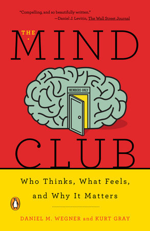 The Mind Club by Daniel M. Wegner and Kurt Gray