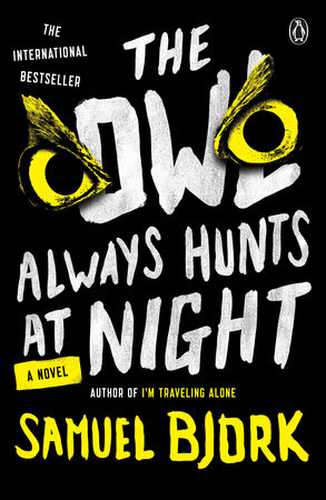 The Owl Always Hunts at Night by Samuel Bjork