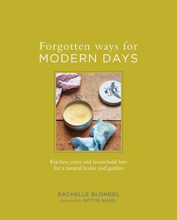 Forgotten Ways for Modern Days by Rachelle Blondel