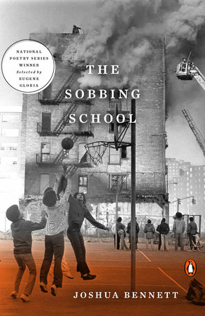 The Sobbing School by Joshua Bennett; Selected by Eugene Gloria