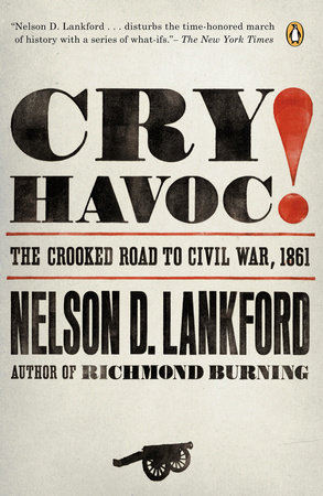 Cry Havoc! by Nelson Lankford