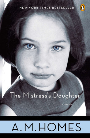 The Mistress's Daughter by A. M. Homes