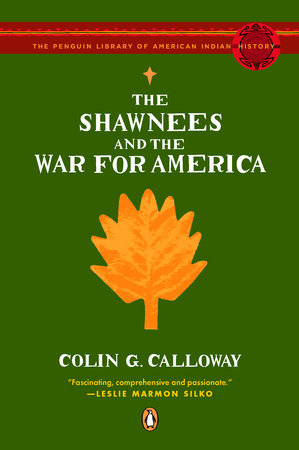 The Shawnees and the War for America by Colin Calloway