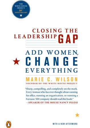 Closing the Leadership Gap by Marie C. Wilson