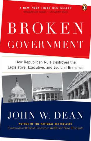 Broken Government by John W. Dean